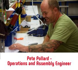 Pete Pollard - Operations and Assembly Engineer